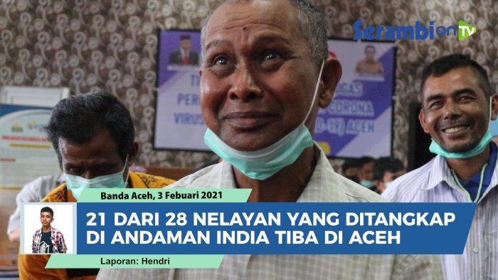Pemerintah Aceh Pulangkan 21 Nelayan