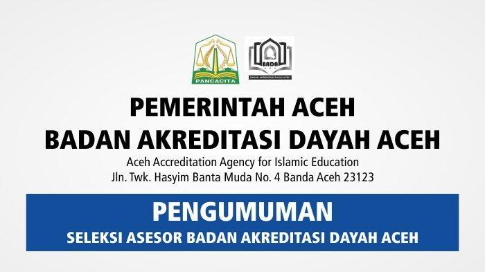 Pengumuman Seleksi Asesor Badan Akreditasi Dayah Aceh
