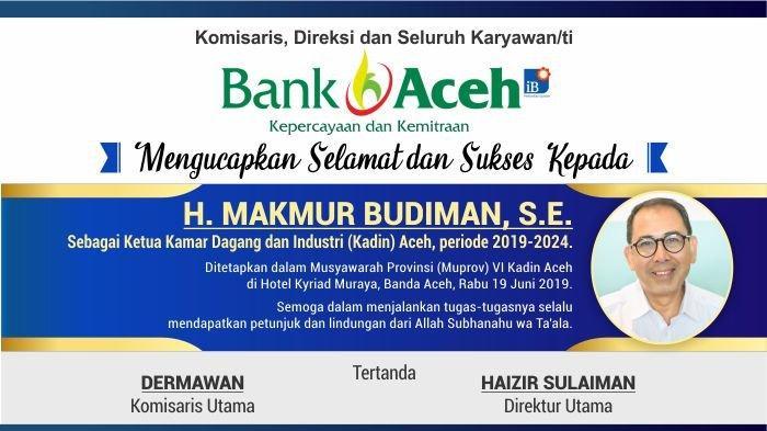 Ucapan Selamat dari BANK ACEH SYARIAH untuk H. MAKMUR BUDIMAN, S.E. sebagai Ketua KADIN