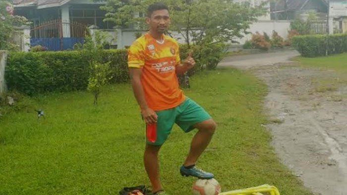 Pemain Persiraja Tri Rahmad Priadi, Tidak Bisa Silahturahmi Akibat PSBB, Fokus Latihan untuk Liga 1