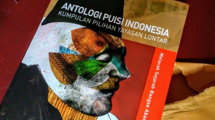 Puisi Sembilan Penyair Aceh Dipilih dalam 'Antologi Puisi Indonesia' Terbitan Yayasan Lontar