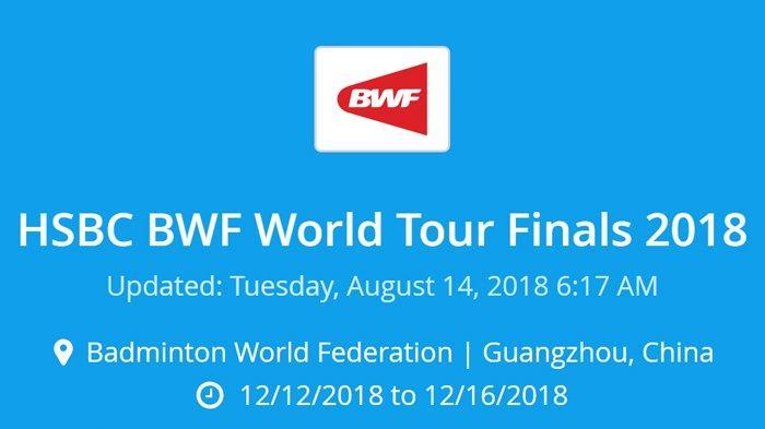 BWF World Tour Finals 2018 - Jadwal dan Daftar 40 Pebulutangkis Dunia yang Lolos ke Laga Puncak