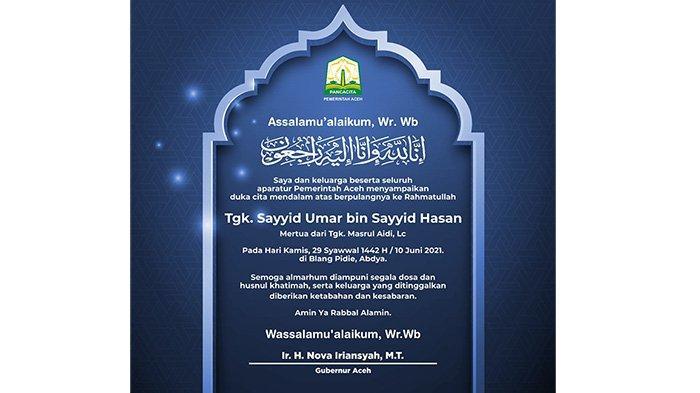 Ucapan Duka dari Gubernur Aceh atas berpulangnya ke Rahmatullah Tgk. Sayyid Umar bin Sayyid Hasan