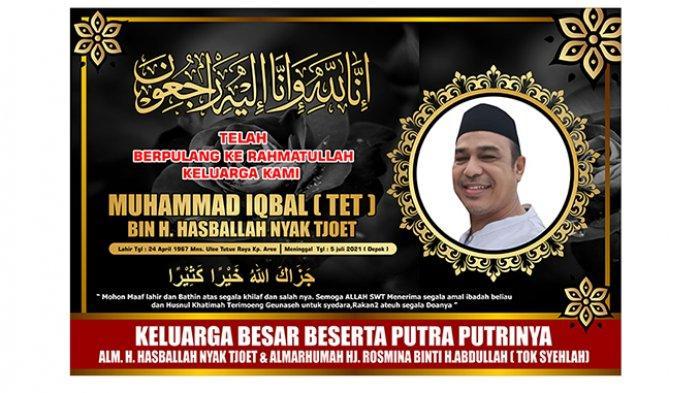 Ucapan Dukacita atas Berpulang ke Rahmatullah Muhammad Iqbal Bin H Hasballah Nyak Tjoet