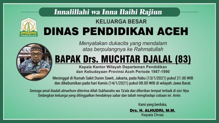 Ucapan Duka Cita dari Dinas Pendidikan Aceh atas Berpulang ke Rahmatullah Bapak Drs. Muchtar Djalal