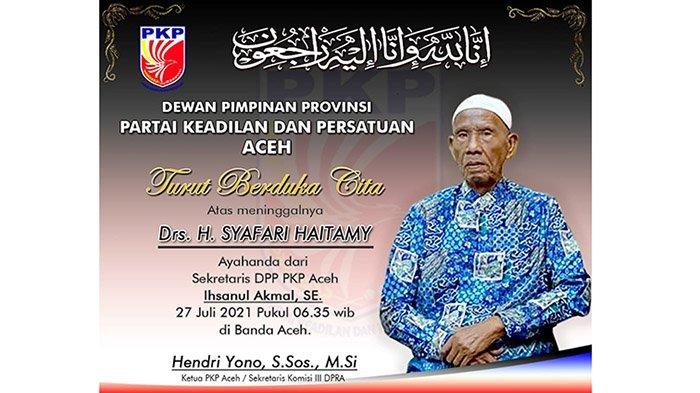 Ucapan Duka dari DPP Partai Keadilan dan Persatuan Aceh Atas meninggalnya Drs. H. SYAFARI HAITAMY