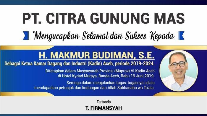 Ucapan Selamat dari PT. CITRA GUNUNG MAS untuk H. MAKMUR BUDIMAN, S.E. sebagai Ketua KADIN