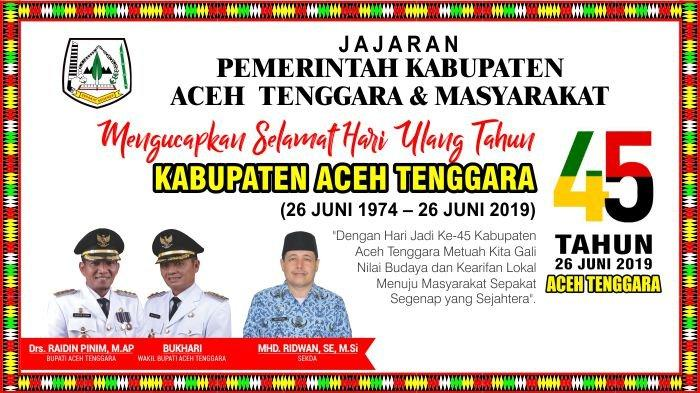 Ucapan Selamat dari Pemkab Aceh Tenggara dan Masyarakat untuk HUT ke-45 Kabupaten Aceh Tenggara