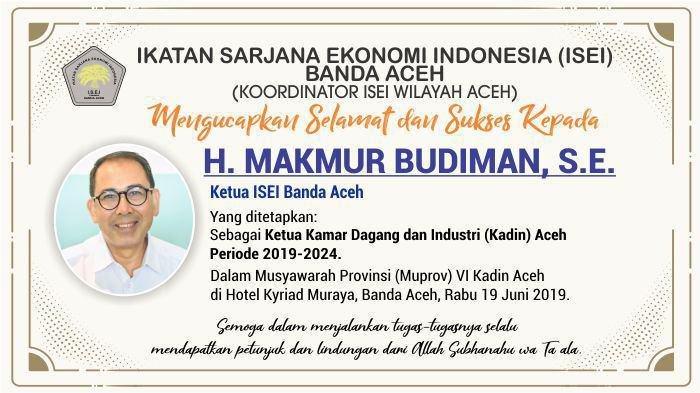 Ucapan Selamat dari ISEI Banda Aceh untuk H. MAKMUR BUDIMAN, S.E. sebagai Ketua KADIN