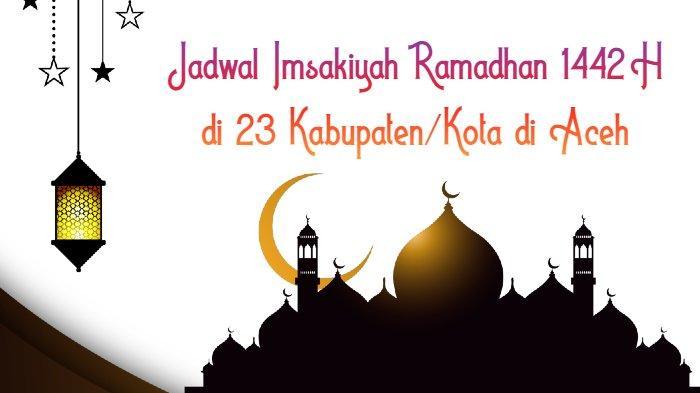 Jadwal  Imsakiyah Ramadhan 2021 untuk 23 Kabupaten/Kota di Aceh