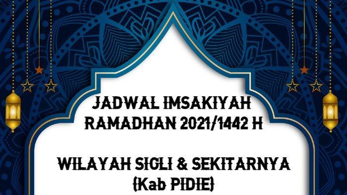 Imsakiyah Ramadhan 2021/1442 H untuk Wilayah Sigli dan Sekitarnya