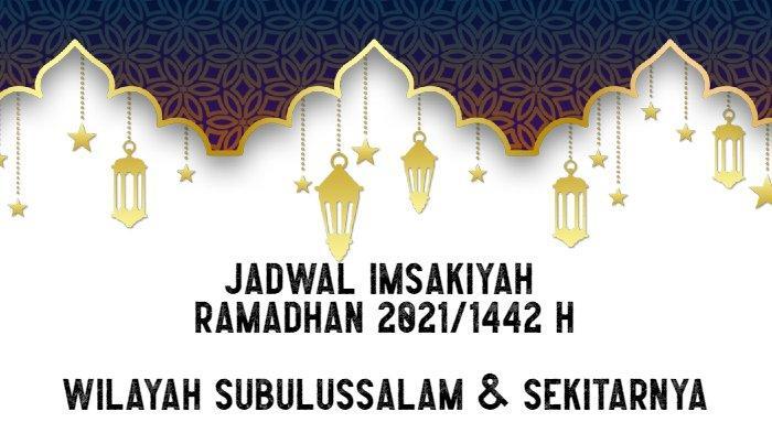 Jadwal Imsakiyah Ramadhan 2021/1442 H untuk Wilayah Subulussalam dan Sekitarnya