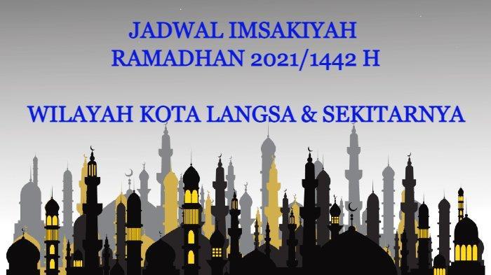 Jadwal Puasa dan Imsakiyah Ramadhan 2021/1442 H Kota Langsa dan Sekitarnya, Mulai 13 April 2021