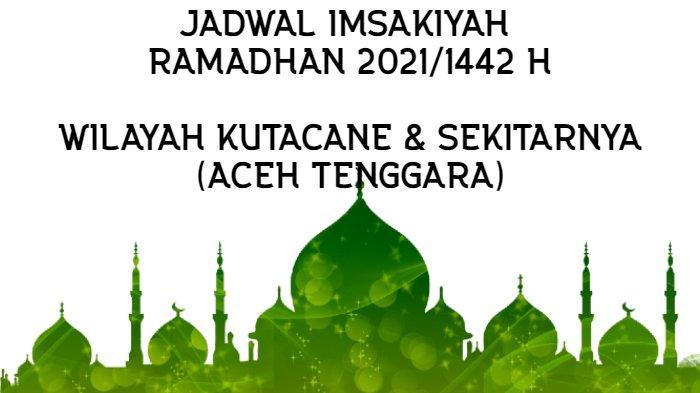 Jadwal Imsakiyah Ramadhan 2021/1442 H untuk Wilayah Kutacane dan Sekitarnya