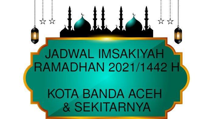 Jadwal Imsak dan Buka Puasa di Banda Aceh Hari Rabu 12 Mei 2021, Simak Niat dan Tata Cara Shalat Ied