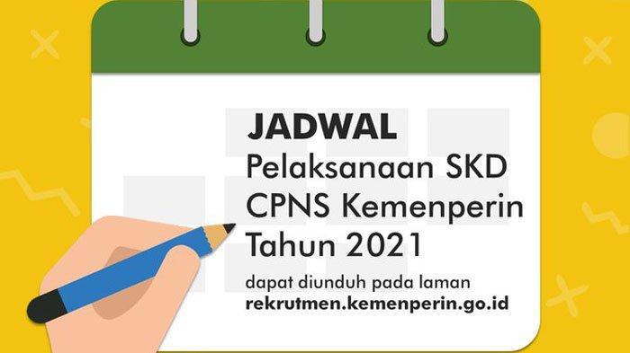 Jadwal Lengkap dan Lokasi Tes SKD CPNS Kemenperin 2021 di Sumatera, Jawa, Kalimantan dan Sulawesi