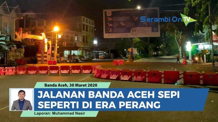 Video Setelah Jam Malam Berlaku Jalanan Banda Aceh Sepi Seperti Di Era Perang Serambi Indonesia