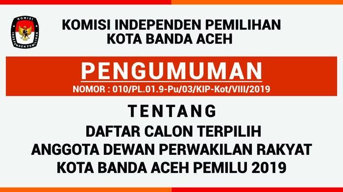 KIP Banda Aceh Umumkan Daftar Calon Terpilih Anggota DPRK Banda Aceh, Ini Nama-namanya