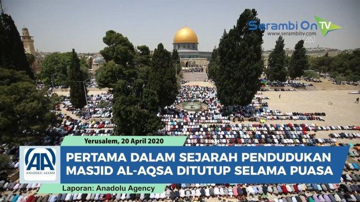Dua Bulan Tutup, Masjid Al-Aqsa Dibuka Kembali Setelah Lebaran
