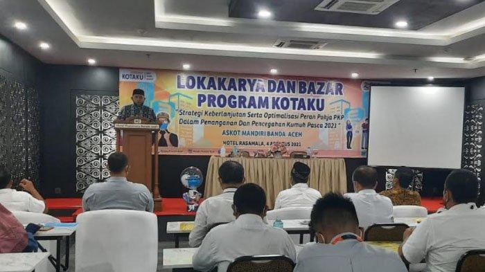 Banda Aceh Gelar Lokakarya dan Bazar Program KOTAKU, Cegah Wilayah Kumuh di Banda Aceh