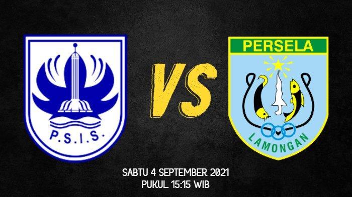 Link Live Streaming PSIS Semarang vs Persela Lamongan Jam 15.15 WIB, Berikut Prediksi Susunan Pemain