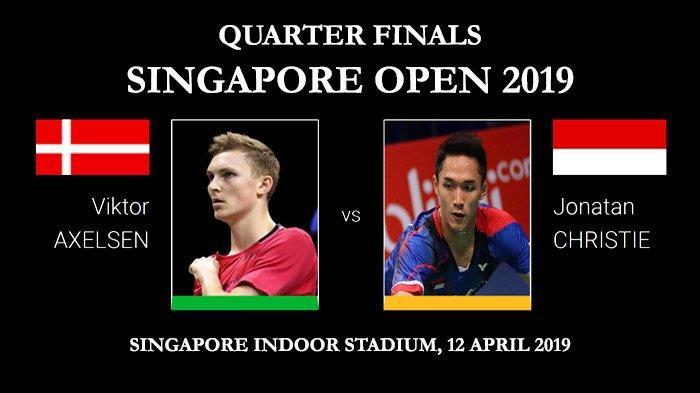 Live Streaming & Jadwal Perempatfinal Singapore Open 2019 - Anthony Vs Chen Long, Jonatan Vs Axelsen