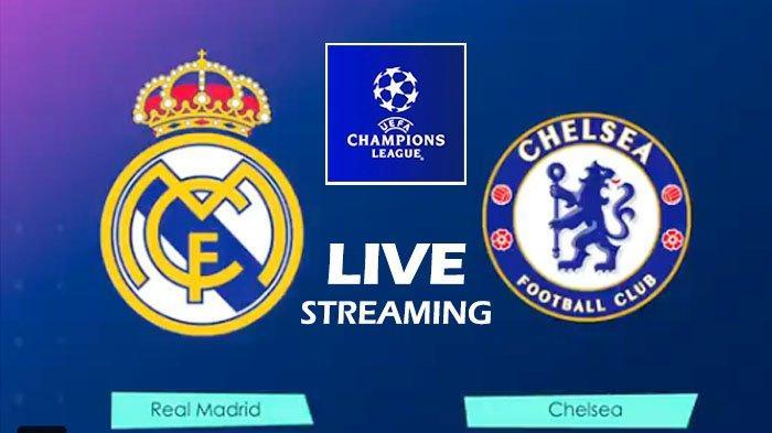 Link Live Streaming Real Madrid vs Chelsea Semifinal Liga Champions Sesaat Lagi, Ini Susunan Pemain