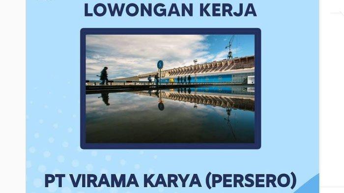 Lowongan Kerja BUMN PT Virama Karya Terbaru, Simak Persyaratannya