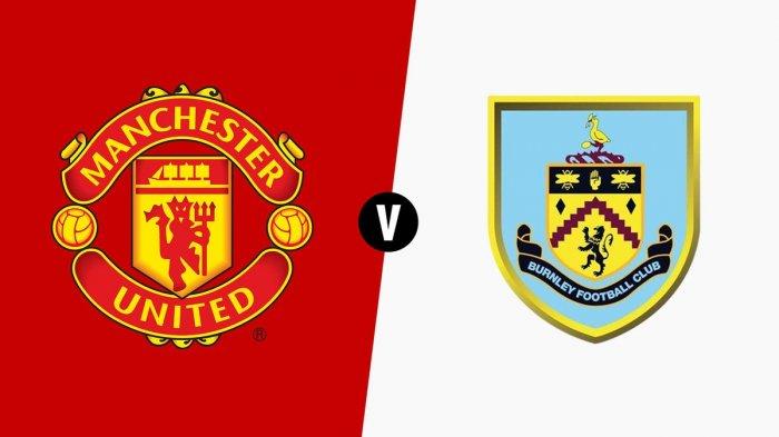 LIVE STREAMING - Manchester United vs Burnley, Pukul 22.00 WIB, Nonton di SINI
