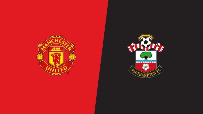LIVE STREAMING - Manchester United vs Southampton, Masalah Lini Depan, Nonton di SINI