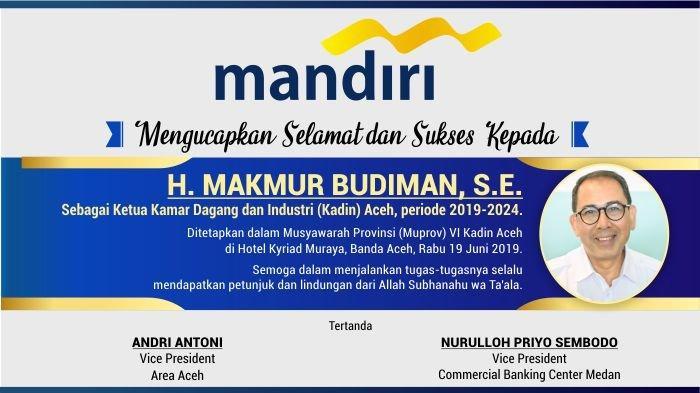 Ucapan Selamat dari BANK MANDIRI untuk H. MAKMUR BUDIMAN, S.E. sebagai Ketua KADIN