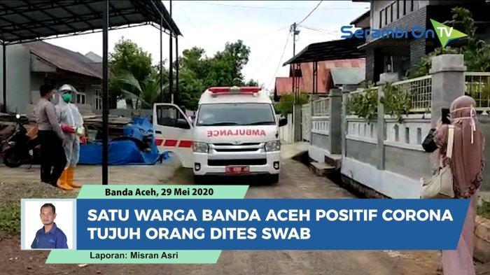 OTG asal Banda Aceh yang Positif Corona Dites Swab 2 Kali, 26 Mei Hasilnya Negatif, Esoknya Positif