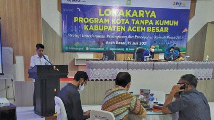 Kabupaten Aceh Besar Gelar Lokakarya Program Kota Tanpa Kumuh
