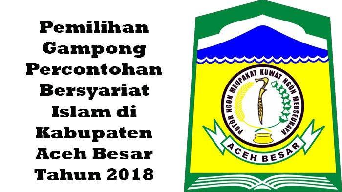 Ini 10 Desa Di Aceh Besar Yang Masuk Nominasi Gampong Bersyariat Serambi Indonesia