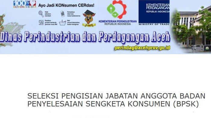 Disperindag Aceh Buka Pendaftaran Seleksi Calon Anggota BPSK untuk Wilayah Kerja Aceh Utara
