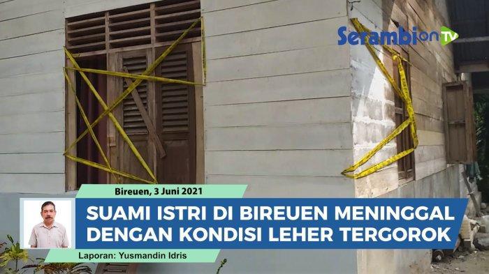 Pasangan suami istri (Pasutri) bernama Abdul Karim (34), asal Meureudu, Pidie Jaya dan istrinya bernama Kartini (34) asal Cot Jabet, Gandapura Bireuen ditemukan meninggal dengan kondisi leher tergorok di kamar rumah mereka, Kamis (3/6/2021).