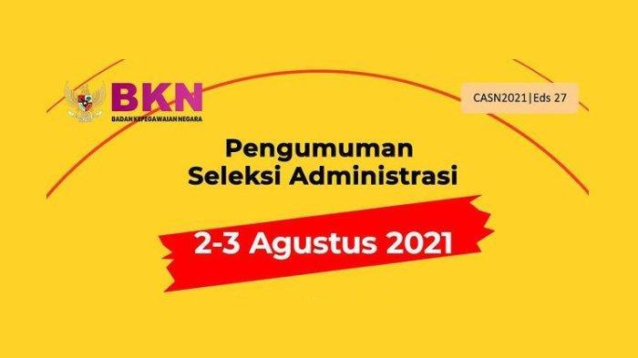 2 Cara Cek Hasil Pengumuman Hasil Seleksi Administrasi CPNS 2021,  Diumumkan 2 Sampai 3 Agustus