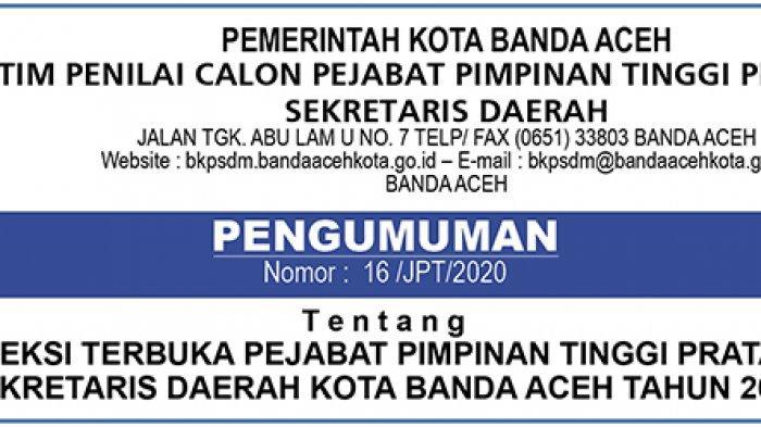Pengumuman Seleksi Terbuka Pejabat Pimpinan Tinggi Pratama Sekda Kota Banda Aceh Tahun 2020 Serambi Indonesia