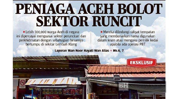 Surat Kabar Malaysia Turunkan Liputan Eksklusif Peniaga Aceh Kuasai Sektor Runcit