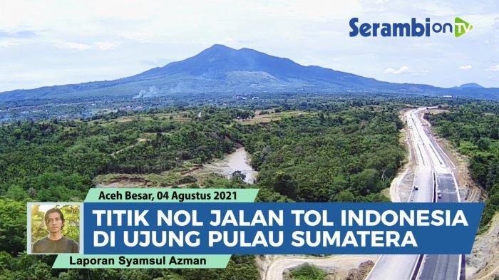 Jalan Tol Sigli - Banda Aceh akan Beroperasi Oktober 2022, Ini Perkembangan Tol Aceh Hingga Binjai