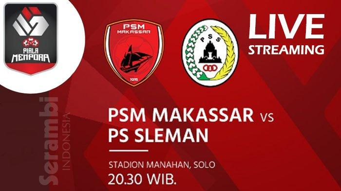 Live Streaming Indosiar PSM Makassar Vs PSS Sleman, Perebutan Juara 3 Piala Menpora 2021