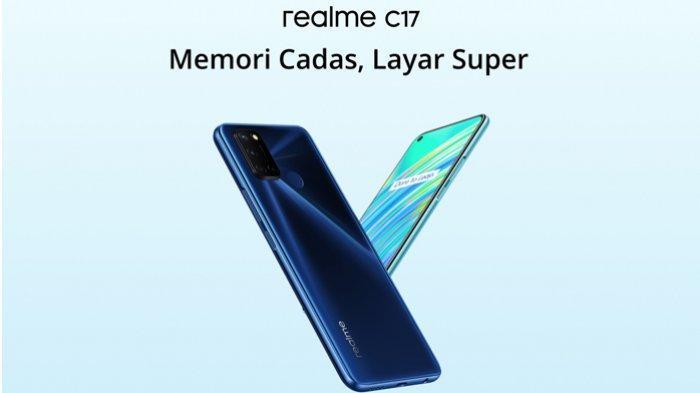 Harga dan Spesifikasi Realme C17, Bisa Menjadi Pilihan Bagi yang Suka Main Game Online