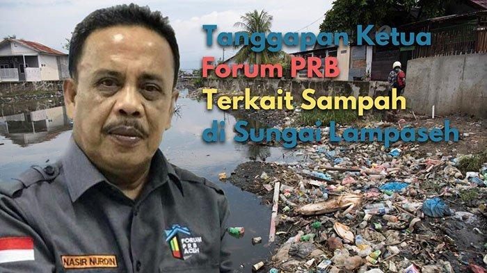 Sampah di Krueng Lampaseh, Ketua Forum PRB Aceh: Wali Kota jangan hanya 'Perang' Sampah di Media