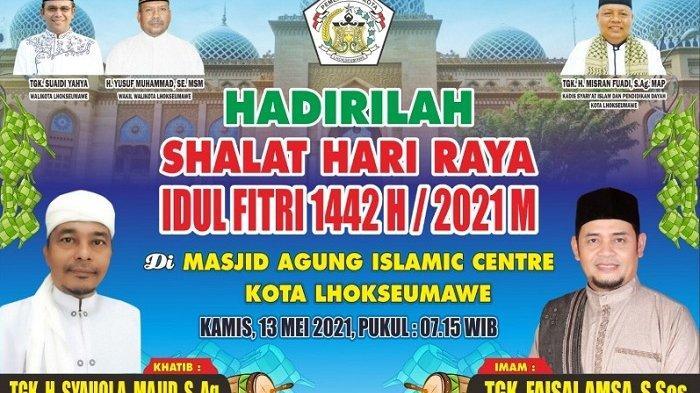 Ini Khatib dan Imam Shalat Idul Fitri di Masjid Agung Islamic Center Lhokseumawe Serta Tema Khutbah