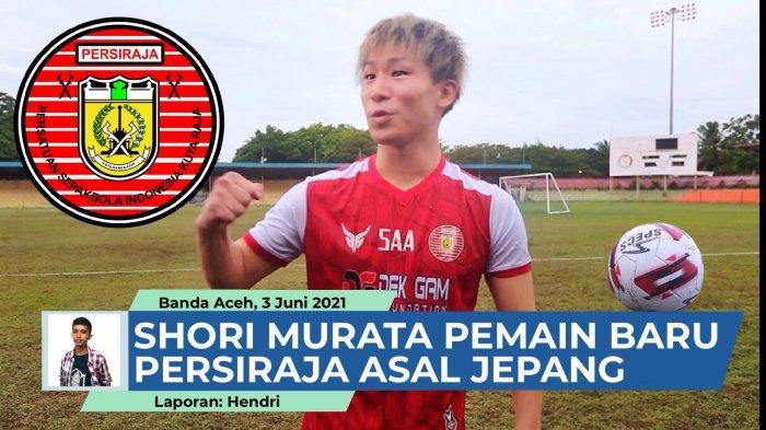 Shori Murata pemain baru Asal Jepang Persiraja Banda Aceh.