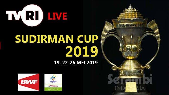 Piala Sudirman 2019 - Jadwal Siaran Langsung Sudirman Cup di TVRI Mulai 19-26 Mei 2019
