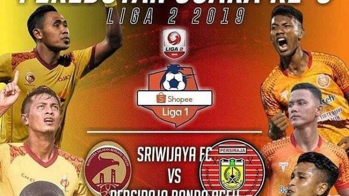 LIVE Streaming Sriwijaya FC Vs Persiraja Banda Aceh, Duo Sumatra Saling Jegal Demi Tiket Liga 1 2020