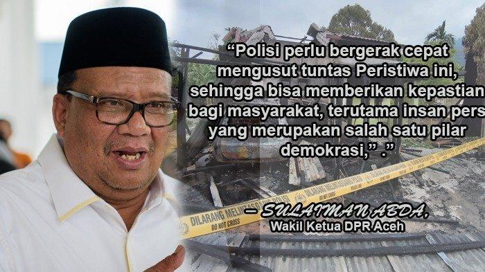 Wakil Ketua DPRA Minta Polisi Usut Tuntas Insiden Kebakaran Rumah Wartawan Serambi