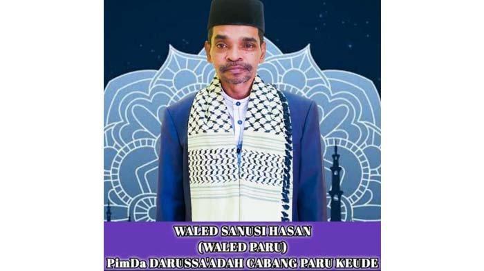 Tgk Sanusi atau Waled Paru Meninggal Dunia, Pimpinan Dayah Darussa'adah Aceh Cabang Paru Pidie Jaya