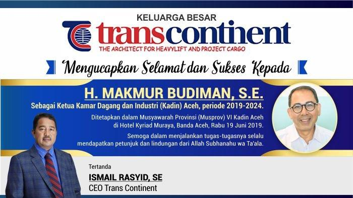Ucapan Selamat dari PT. TRANS CONTINENT untuk H. MAKMUR BUDIMAN, S.E. sebagai Ketua KADIN